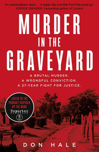 Murder in the Graveyard: A Brutal Murder. a Wrongful Conviction. a 27-Year Fight for Justice. (Paperback)