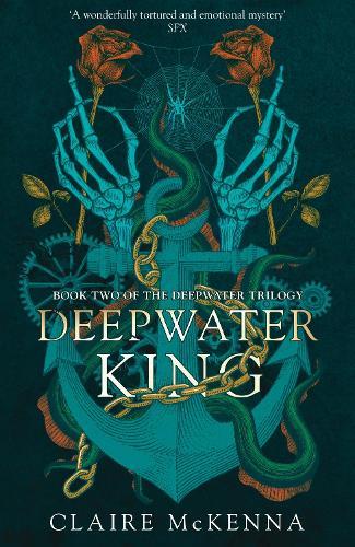 Deepwater King - The Deepwater Trilogy Book 2 (Hardback)
