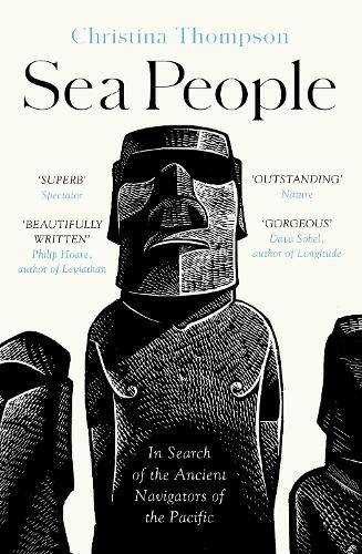 Sea People: In Search of the Ancient Navigators of the Pacific (Paperback)