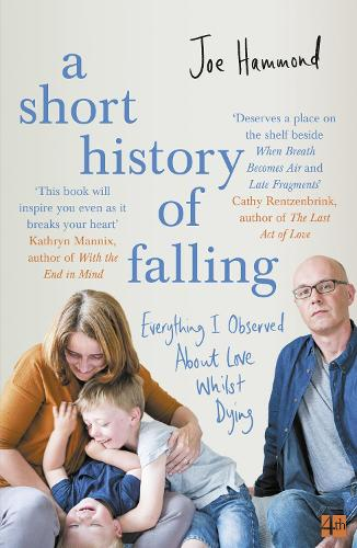 A Short History of Falling: Everything I Observed About Love Whilst Dying (Paperback)
