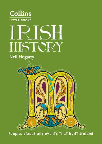 Irish History: People, Places and Events That Built Ireland - Collins Little Books (Paperback)