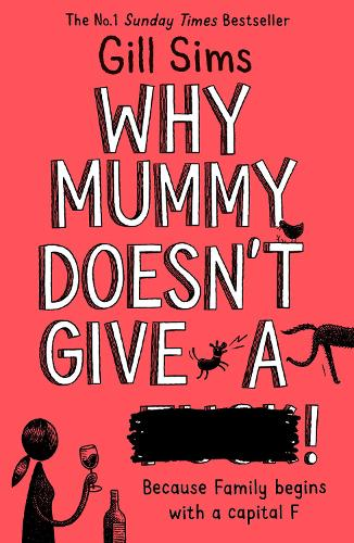 Why Mummy Doesn't Give a ****! (Paperback)