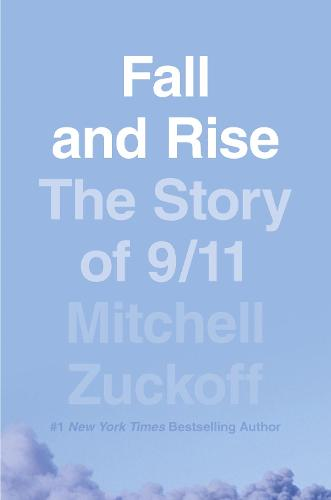 Fall and Rise: The Story of 9/11 (Hardback)