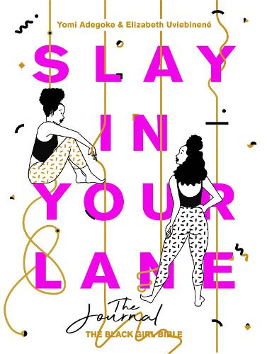 Slay In Your Lane: The Journal (Paperback)