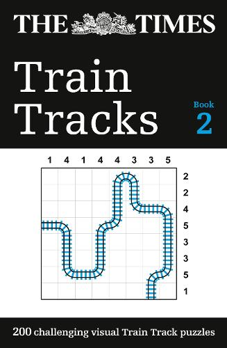 The Times Train Tracks Book 2: 200 Challenging Visual Logic Puzzles (Paperback)