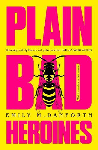 Plain Bad Heroines by Emily M. Danforth | Waterstones