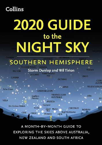 2020 Guide to the Night Sky Southern Hemisphere: A Month-by-Month Guide to Exploring the Skies Above Australia, New Zealand and South Africa (Paperback)
