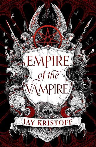 Empire of the Vampire - Empire of the Vampire Book 1 (Hardback)