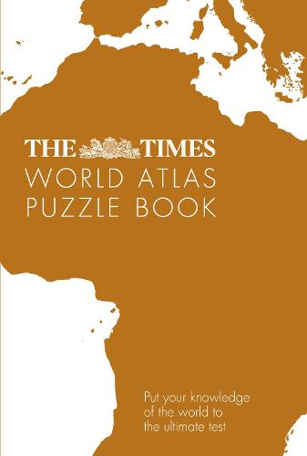 The Times World Atlas Puzzle Book: Put Your Knowledge of the World to the Ultimate Test (Paperback)