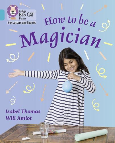 How to be a Magician!: Band 7/Turquoise - Collins Big Cat Phonics for Letters and Sounds (Paperback)