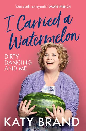 An Evening Dirty Dancing With Katy Brand