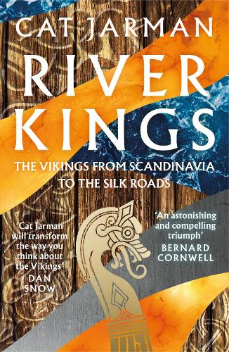 River Kings: A New History of Vikings from Scandinavia to the Silk Roads (Paperback)
