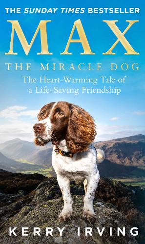 Max the Miracle Dog: The Heart-Warming Tale of a Life-Saving Friendship (Paperback)