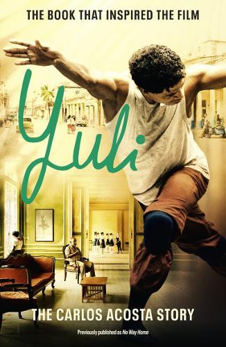 Yuli: The Carlos Acosta Story (Paperback)
