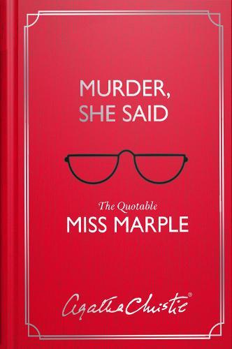 Murder, She Said: The Quotable Miss Marple (Hardback)