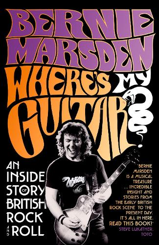 Where's My Guitar?: An Inside Story of British Rock and Roll (Hardback)