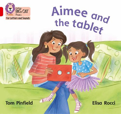 Aimee and the Tablet: Band 02b/Red B - Collins Big Cat Phonics for Letters and Sounds (Paperback)