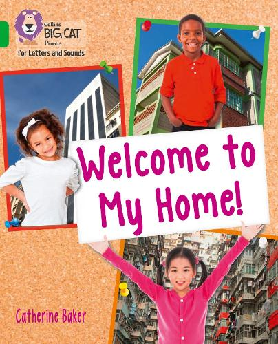 Welcome to My Home: Band 05/Green - Collins Big Cat Phonics for Letters and Sounds (Paperback)