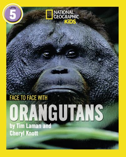 Face to Face with Orangutans: Level 5 - National Geographic Readers (Paperback)