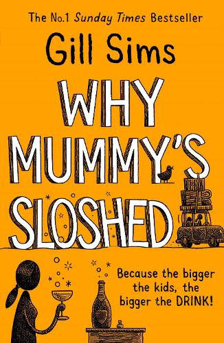 Why Mummy's Sloshed: The Bigger the Kids, the Bigger the Drink (Paperback)
