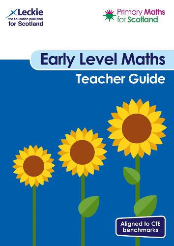 Primary Maths for Scotland Early Level Teacher Guide: For Curriculum for Excellence Primary Maths - Primary Maths for Scotland (Paperback)