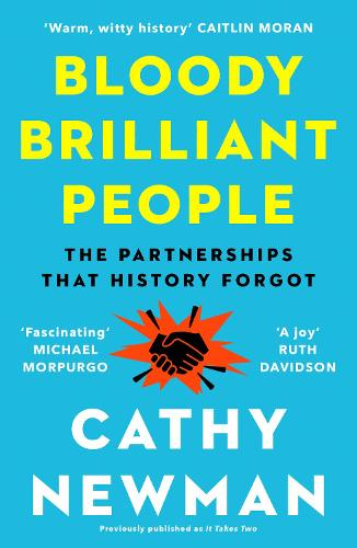 Bloody Brilliant People: The Couples and Partnerships That History Forgot (Paperback)