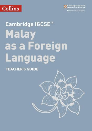 Cambridge IGCSE (TM) Malay as a Foreign Language Teacher's Guide - Collins Cambridge IGCSE (TM) (Paperback)