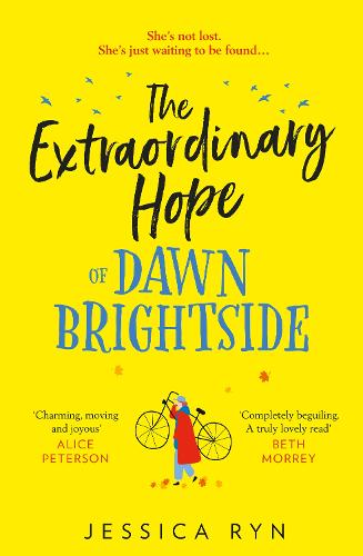 The Extraordinary Hope of Dawn Brightside (Hardback)
