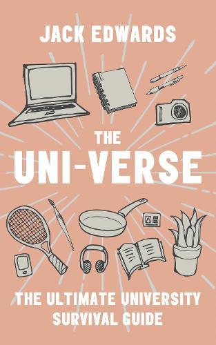 The Ultimate University Survival Guide: The Uni-Verse (Paperback)