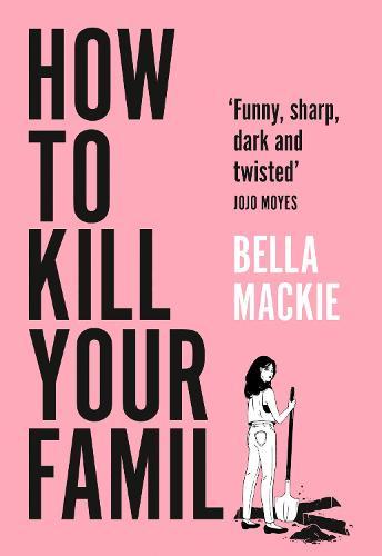 How to Kill Your Family (Hardback)