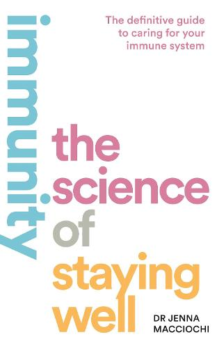 Immunity: The Science of Staying Well (Paperback)