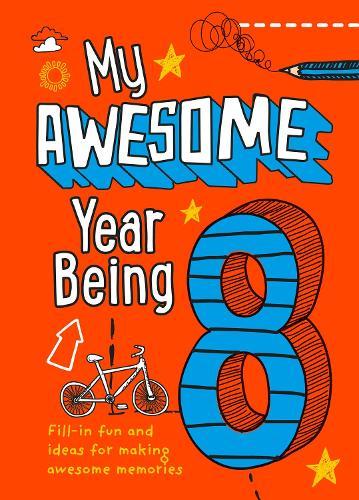 My Awesome Year being 8 (Hardback)