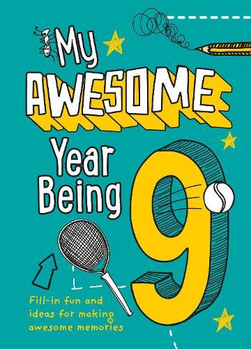 My Awesome Year being 9 (Hardback)
