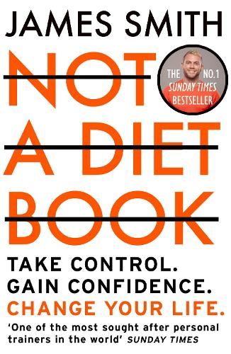 Not a Diet Book: Take Control. Gain Confidence. Change Your Life. (Paperback)