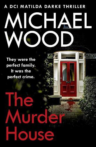 The Murder House - DCI Matilda Darke Thriller Book 5 (Paperback)