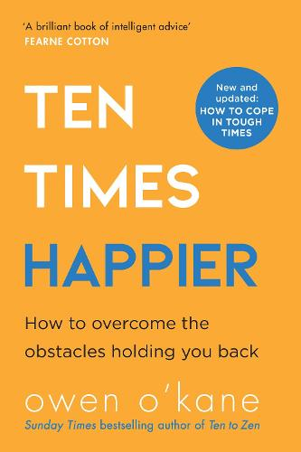 Ten Times Happier: How to Let Go of What's Holding You Back (Paperback)