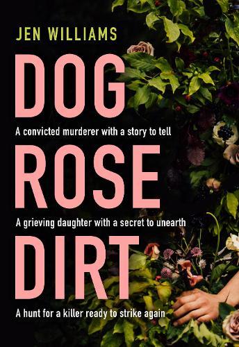 Dog Rose Dirt (Hardback)
