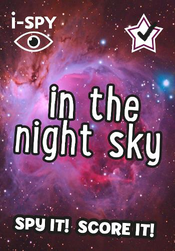 i-SPY In the Night Sky: What Can You Spot? - Collins Michelin i-SPY Guides (Paperback)