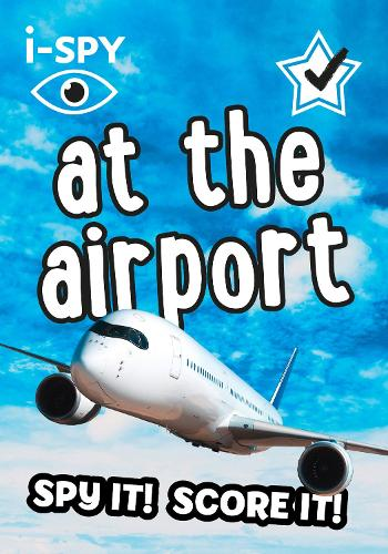 i-SPY At the Airport: Spy it! Score it! - Collins Michelin i-SPY Guides (Paperback)