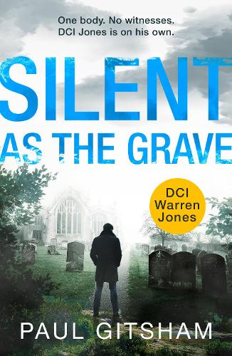 Silent As The Grave - DCI Warren Jones Book 3 (Paperback)