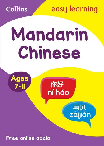 Easy Learning Mandarin Chinese Age 7-11: Ideal for Learning at Home - Collins Easy Learning Primary Languages (Paperback)