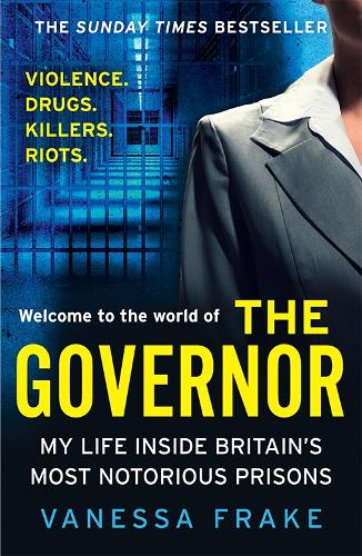 The Governor: My Life Inside Britain's Most Notorious Jails (Paperback)