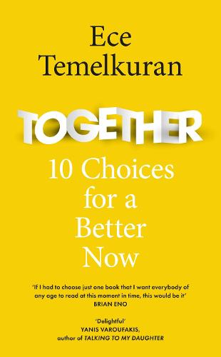 Together: 10 Choices for a Better Now (Hardback)