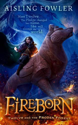Fireborn: Twelve and the Frozen Forest (Hardback)