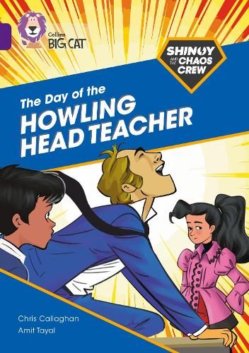 Shinoy and the Chaos Crew: The Day of the Howling Head Teacher: Band 08/Purple - Collins Big Cat (Paperback)