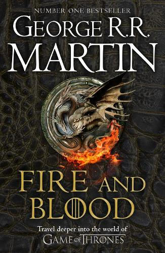Fire and Blood: 300 Years Before a Game of Thrones (A Targaryen History) - A Song of Ice and Fire (Paperback)