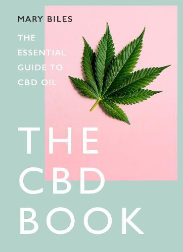 THE CBD BOOK: The Essential Guide to Cbd Oil (Hardback)