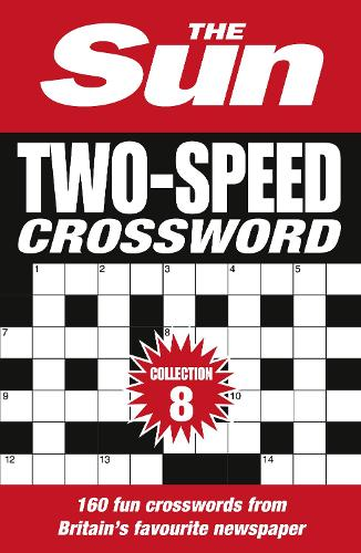 The Sun Two-Speed Crossword Collection 8: 160 Two-in-One Cryptic and Coffee Time Crosswords (Paperback)