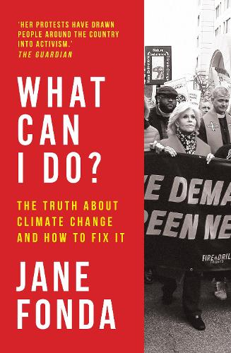 What Can I Do?: The Truth About Climate Change and How to Fix it (Hardback)