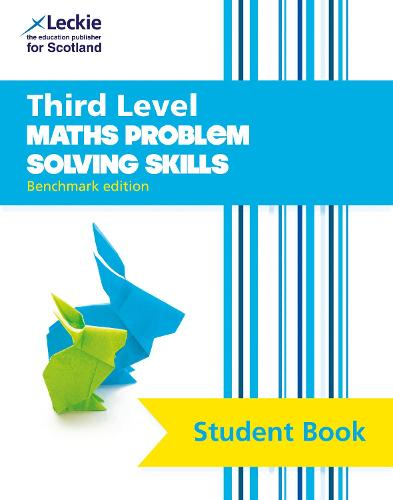 Third Level Maths Problem Solving Skills: Curriculum for Excellence Maths for Scotland - CfE Maths for Scotland (Paperback)